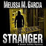 Stranger: A Death Valley Mystery | Melissa M. Garcia