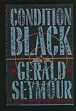 Condition Black, Gerald Seymour, 0688106315