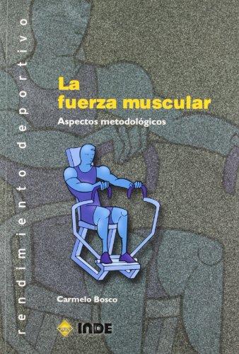 Descargar Libro La Fuerza Muscular: Aspectos Metodológicos Carmelo Bosco