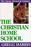 The Christian Home School, Gregg Harris, 1568570252