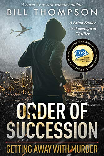 Order of Succession: Getting Away with Murder (Brian Sadler Archaeological Mystery Series Book 5) ()