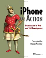 Iphone in Action: Introduction to Web and SDK Development Front Cover