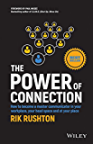 The Power of Connection: How to Become a Master Communicator in Your Workplace, Your Head Space and at Your Place
