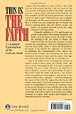 This Is the Faith: A Complete Explanation of the