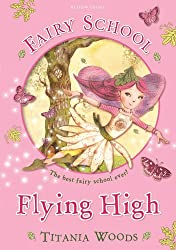Fairy School 1: Flying High (Glitterwings Academy)