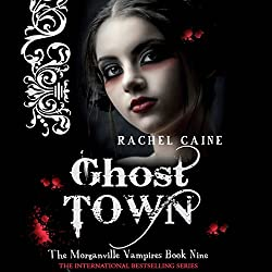 Ghost Town: Morganville Vampires, Book 9