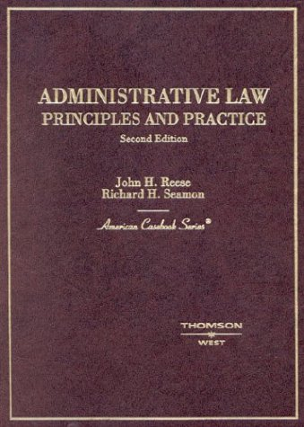Administrative Law: Principles and Practice (American Casebook Series)