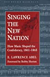 Singing the New Nation, E. Lawrence Abel, 0811702286