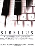 Sibelius: A Comprehensive Guide to Sibelius Music Notation Software Updated and Revised Edition