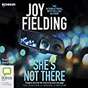 She's Not There Audiobook by Joy Fielding Narrated by Tanya Eby