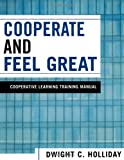 Cooperate and Feel Great, Dwight C. Holliday, 0761830197