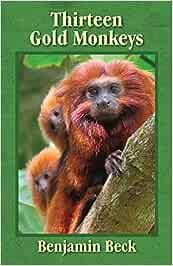 Thirteen Gold Monkeys: Amazon.es: Beck, Benjamin: Libros en ...