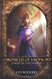 Chronicles of a Royal Pet: A Princess and an Ooze (Royal Ooze Chronicles)