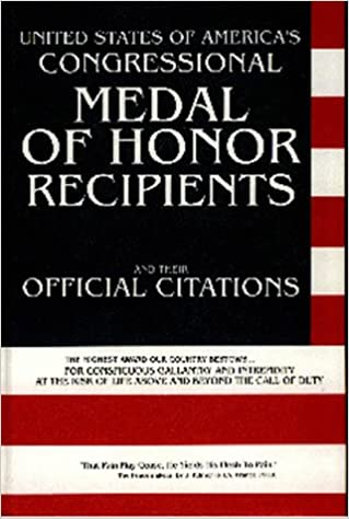 United States of America's congressional medal of honor recipients and their official citations