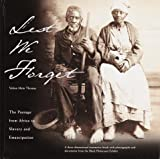 Lest We Forget: The Passage from Africa to Slavery and Emancipation: A Three-Dimensional Interactive Book with Photographs and Documents from the Black Holocaust Exhibit, Velma Maia Thomas, 0609600303