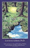 An Ethic for the Age of Space, LeShan, Lawrence, 0877288542