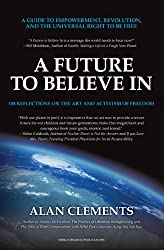 A Future to Believe in: 108 Reflections on the Art and Activism of Freedom