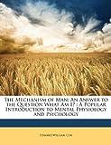 The Mechanism of Man, Edward William Cox, 1146740050