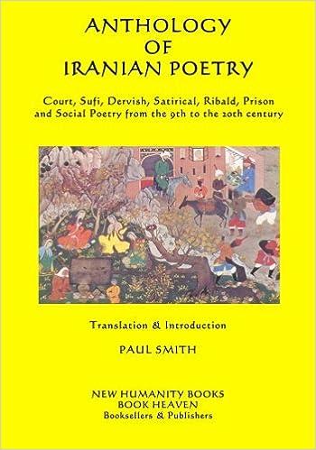 Anthology Of Iranian Poetry Court Sufi Dervish Satirical