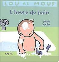 Lou et Mouf : L'heure du bain par Jeanne Ashbé