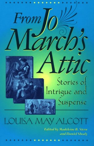 From Jo March's Attic: Stories of Intrigue and Suspense