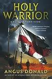 Holy Warrior: A Novel of Robin Hood (The Outlaw Chronicles)
