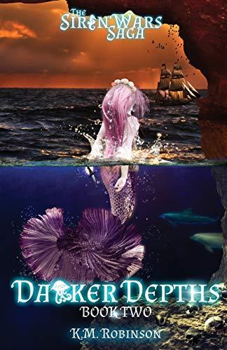 Darker Depths (The Siren Wars Saga) (Volume 2)