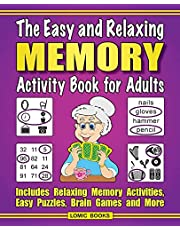 The Easy and Relaxing Memory Activity Book for Adults: Includes Relaxing Memory Activities, Easy Puzzles, Brain Games and More