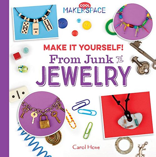 Make It Yourself! from Junk to Jewelry (Cool