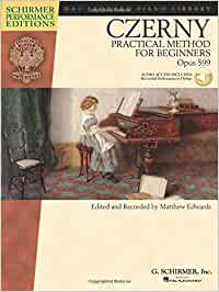 Carl Czerny: Practical Method For Beginners Op.599 (Schirmer Performance Edition) (Schirmer Performance Editions)