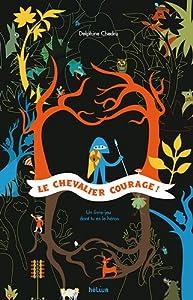 "Afficher ""Le Chevalier courage !"""