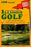Preferred Player s Guide To Illinois Golf (1999 Annual)
