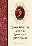 Image of Noah Webster and the American Dictionary