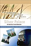 Silver Palace: An American Travel Adventure