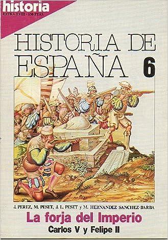 HISTORIA 16. EXTRA XVIII. HISTORIA DE ESPAÑA 6. La forja del ...