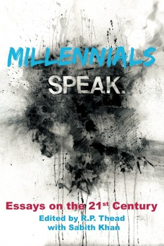Millennials Speak. Essays on the 21st Century
