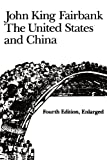 The United States and China: Fourth Edition, Revised and Enlarged (American Foreign Policy Library)