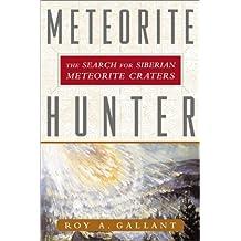 Meteorite Hunter: The Search for Siberian Meteorite Craters
