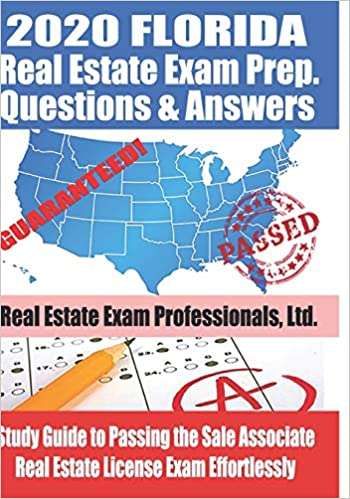 2020 Florida Real Estate Exam Prep Questions Answers Study Guide To Passing The Sales Associate Real Estate License Exam Effortlessly Real Estate Exam Professionals Ltd Fun Science Group 9781707664733 Amazon Com Books