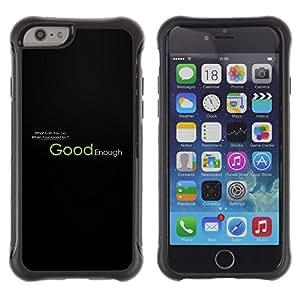 """Pulsar iFace Series Tpu silicona Carcasa Funda Case para Apple (4.7 inches!!!) iPhone 6 , Good Enough motivación de la cita Slogan Vida"""""""