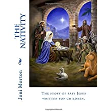 The Nativity: The story of baby Jesus written for children.