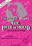 Choose the Right Mate, Lover or Friend Through Handwriting, Jess E. Dines, 0962766615