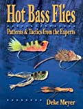 Hot Bass Flies, Deke Meyer, 1571882863