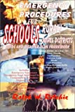 Emergency Procedures for Schools : A Guide and Disaster Plan Framework for Rural and Small Districts, Ritchie, Ralph W., 0939656205