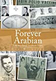Forever Arabian, Don W. Laney, 1483688585