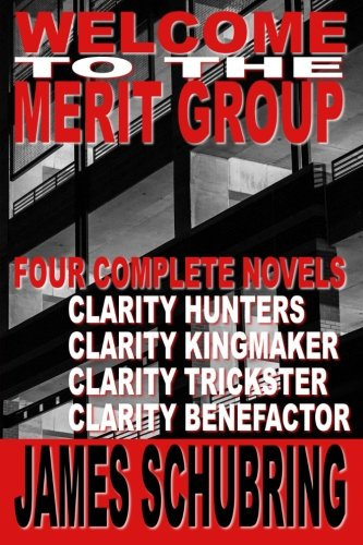 Welcome to the Merit Group: Clarity Hunters, Clarity Kingmaker, Clarity Trickster, Clarity Benefactor (The Clarity Espionage Mysteries)