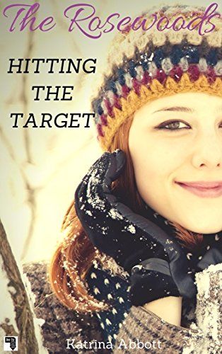 Hitting the Target (The Rosewoods Book 8) (Hitting Targets)