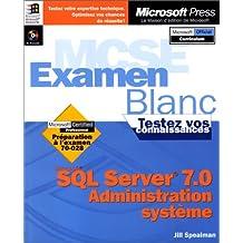 sql server 7. 0 - administration systeme (mcse ex. blanc)