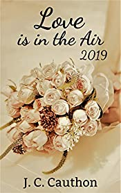 Love is in the Air 2019: A Collection of Romance Writing Prompts
