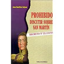 Prohibido Discutir Sobre San Martin (Historia Argentina) (Spanish Edition)